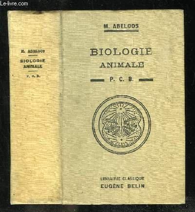 COURS DE BIOLOGIE ANIMALE A L USAGE DES CANDIDATS AU PCB. 4em EDITION REVUE ET CORRIGEE.