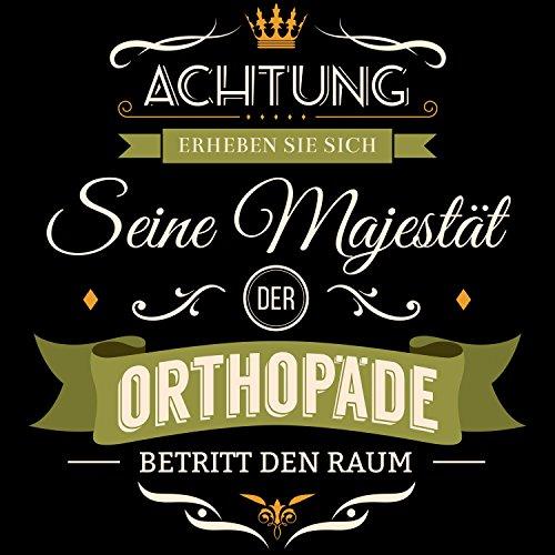 Fashionalarm Herren T-Shirt - Seine Majestät der Orthopäde betritt den Raum   Fun Shirt mit Spruch als Geschenk Idee für Job Beruf Facharzt KH Praxis Schwarz