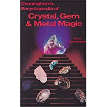Cunningham's Encyclopedia of Crystal Gem and Metal Magic (English Edition)