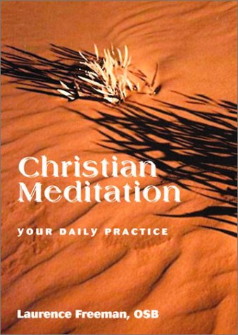 Christian Meditation: Your Daily Practice by Laurence Freeman (2007) Paperback