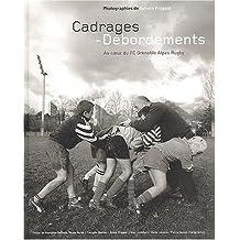 Cadrages - Débordements. : Au coeur du FC Grenoble Alpes Rugby