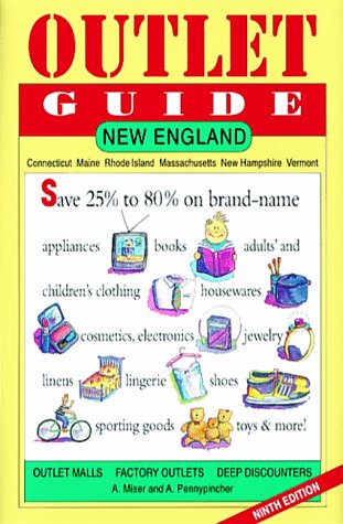 Outlet Guide: New England, Connecticut, Maine, Massachusetts, New Hampshire, Rhode Island, and Vermont (OUTLET GUIDE TO NEW ENGLAND)