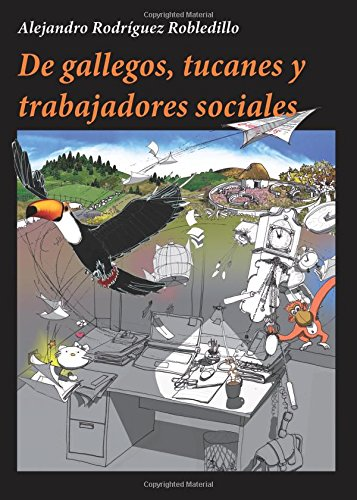 De gallegos, tucanes y trabajadores sociales