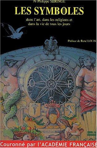 Symboles. dans l'art. dans les religions… par Philippe Seringe