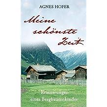 Meine schönste Zeit: Erinnerungen eines Bergbauernkindes