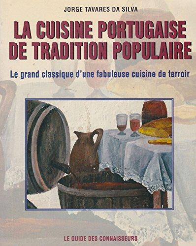 La cuisine portugaise de tradition populaire - Le grand classique d'une fabuleuse cuisine de terroir par Jorge Tavares Da Silva