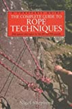 A Complete Guide to Rope Techniques (A Constable Guide)