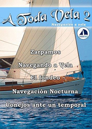 A Toda Vela 2. Navegación a Vela segunda mano  Se entrega en toda España