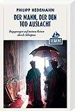 Der Mann, der den Tod auslacht (DuMont Reiseabenteuer): Begegnungen auf meinen Reisen durch Äthiopien - Philipp Hedemann