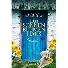 Das Sonnenblumenhaus: Roman
