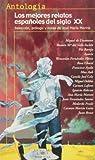 Los mejores relatos españoles del siglo XX ((2) Serie Roja)