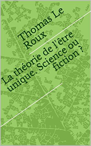 Couverture du livre La théorie de l'être unique. Science ou fiction ?