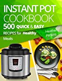 Instant Pot Cookbook: 500 Quick and Easy Recipes for Healthy Meals (English Edition)