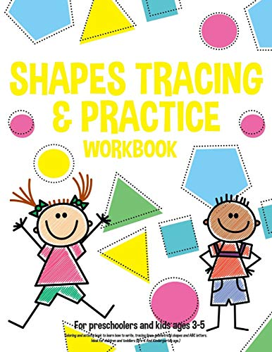 Shapes tracing & practice workbook For preschoolers and kids ages 3-5: Coloring and activity book to learn how to write, tracing lines, geometrical ... age.) (Handwriting education school, Band 1) - Draw Alphabete To How
