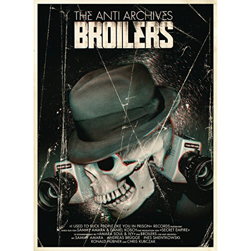 Broilers - The Anti Archives (2 Dvd)
