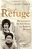 The Refuge: My Journey to the Safe House for Battered Women