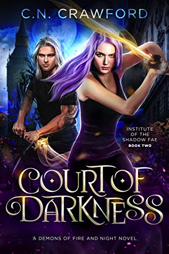 Court of Darkness: A Demons of Fire and Night Novel (Institute of the Shadow Fae Book 2) (English Edition) par C.N. Crawford