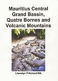 Mauritius Central Grand Bassin, Quatre Bornes and Volcanic Mountains: A Souvenir Koleksi foto werna karo tulisan cathetan (Foto Album Book 12) (English Edition)