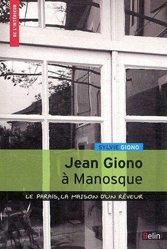 Jean Giono à Manosque - Le Parais, la maison d'un rêveur