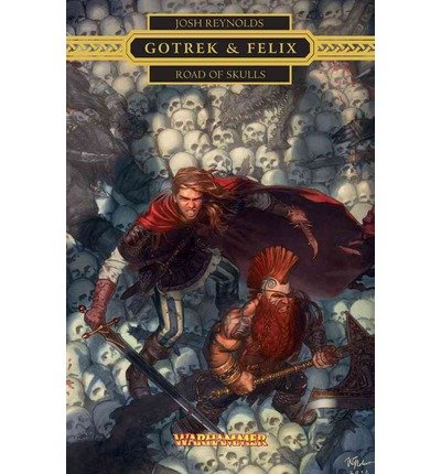 Reynolds, Josh [ Road of Skulls (Warhammer Novels: Gotrek & Felix) ] [ ROAD OF SKULLS (WARHAMMER NOVELS: GOTREK & FELIX) ] Jan - 2013 { Paperback } par Josh Reynolds