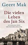 Die vielen Leben des Jan Six von Geert Mak