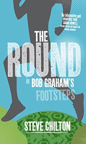 The Round: In Bob Graham's Footsteps por Steve Chilton