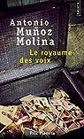 Le royaume des voix par Muñoz Molina