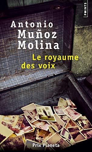 Le Royaume des voix par Antonio Munoz molina