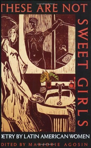 These are Not Sweet Girls: v.7: Poetry by Latin American Women: Vol 7 (Secret Weavers Series) (2001-12-01)