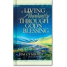 Living Abundantly Through God's Blessing by Jim Cymbala (2004-10-01)