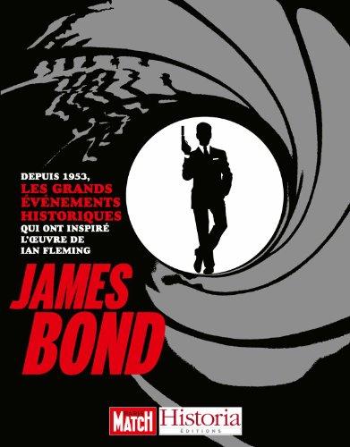 James Bond : Depuis 1953, les grands événements historiques qui ont inspiré l'oeuvre de Ian Fleming par Victor Battaggion