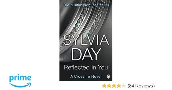 Reflected in You: A Crossfire Novel: Amazon.de: Sylvia Day ...