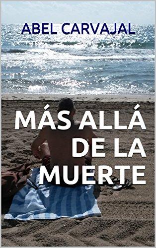 MÁS ALLÁ DE LA MUERTE par  Abel Carvajal