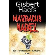 Matzbachs Nabel: Baltasar Matzbachs fünfter Fall