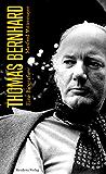 Thomas Bernhard: Eine Biografie
