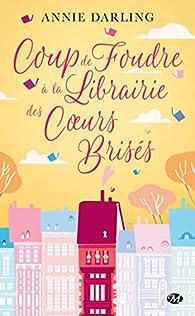 Coup de foudre à la librairie des coeurs brisés par Annie Darling