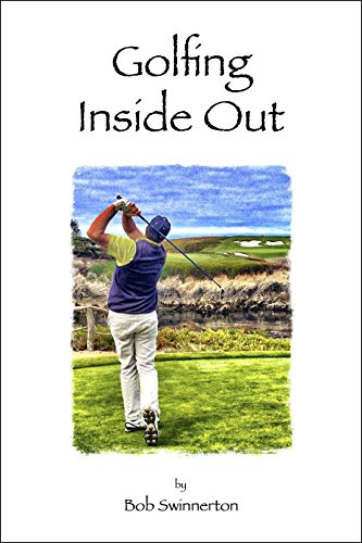 Golfing Inside Out di Bob Swinnerton