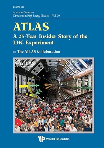 Atlas: A 25-Year Insider Story of the Lhc Experiment (Advanced Series on Directions in High Energy Physics)