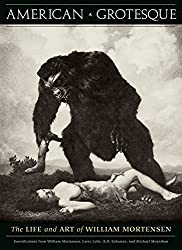 [(American Grotesque : The Life and Art of William Mortensen)] [By (author) A. D. Coleman ] published on (December, 2014)