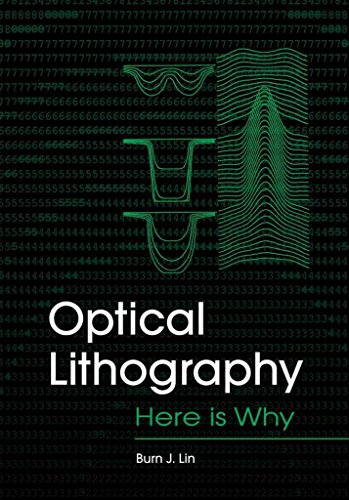 [(Optical Lithography : Here is Why)] [By (author) Burn Jeng Lin] published on (April, 2010)