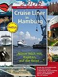 Cruise Liner in Hamburg: Jahrbuch 2008 - Werner Wassmann, Susanne Opatz, Michael Bellmann