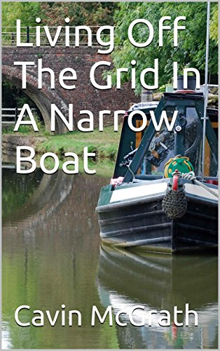 Living Off The Grid In A Narrow Boat by [McGrath, Cavin]