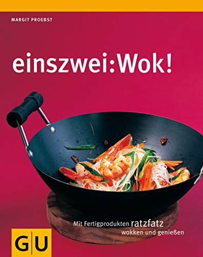 einszwei: Wok (GU Smart Cook Book - Trend)