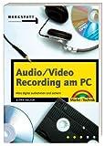 Audio/Video Recording am PC: Alles digital aufnehmen und sichern (Werkstatt)