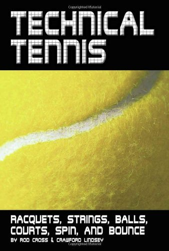 Technical Tennis: Racquets, Strings, Balls, Courts, Spin, and Bounce by Rod Cross (2005-09-28)