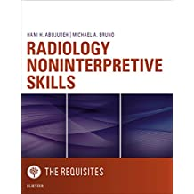 Radiology Noninterpretive Skills: The Requisites eBook (Requisites in Radiology) (English Edition)