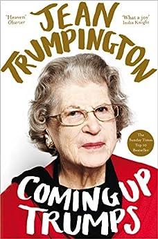 Coming Up Trumps: A Memoir by [Trumpington, Jean]