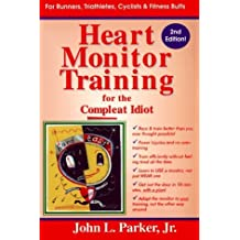 Heart Monitor Training for the Compleat Idiot by John L. Parker (1998-08-24)