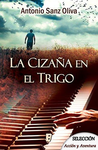 La cizaña en el trigo por Oliva. Antonio Sanz