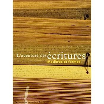 L'Aventure des écritures : Matières et formes
